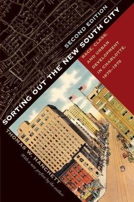 Sorting Out the New South City: Race, Class, and Urban Development in Charlotte, 1875-1975 (Paperback)