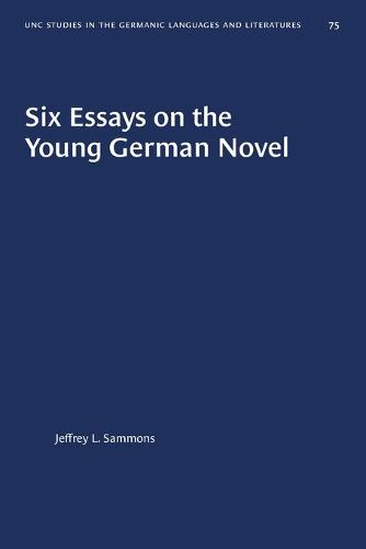 Six Essays on the Young German Novel - University of North Carolina Studies in Germanic Languages and Literature (Paperback)