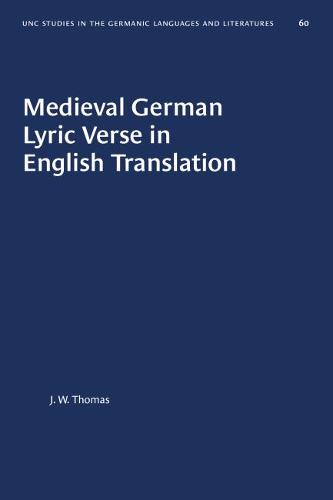 Medieval German Lyric Verse in English Translation - University of North Carolina Studies in Germanic Languages and Literature (Paperback)
