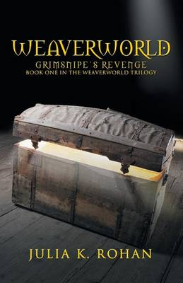 Weaverworld: Grimsnipe's Revenge - Book One in the Weaverworld Trilogy (Paperback)