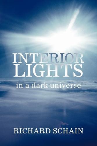 Interior Lights in a Dark Universe (Paperback)