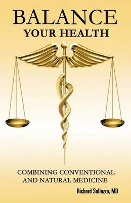 Balance Your Health: Combining Conventional and Natural Medicine (Paperback)