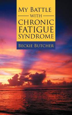 My Battle with Chronic Fatigue Syndrome (Paperback)