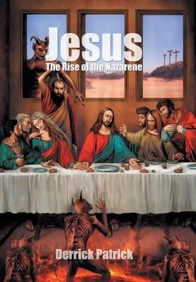 Jesus: The Rise of the Nazarene (Hardback)