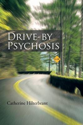 Drive-By Psychosis (Paperback)