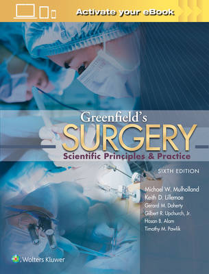 Greenfield's Surgery: Scientific Principles and Practice (Hardback)