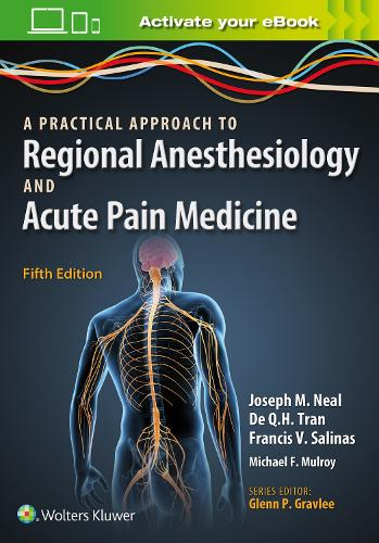 A Practical Approach to Regional Anesthesiology and Acute Pain Medicine (Paperback)