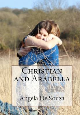 Christian and Arabella: Love Stronger Than Anything Imaginable (Paperback)