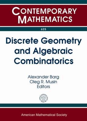 Discrete Geometry and Algebraic Combinatorics - Contemporary Mathematics (Paperback)