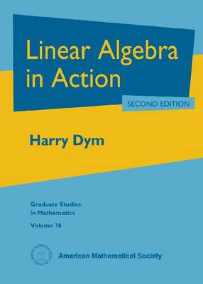 Linear Algebra in Action - Graduate Studies in Mathematics (Hardback)