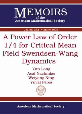 A Power Law of Order 1/4 for Critical Mean Field Swendsen-Wang Dynamics - Memoirs of the American Mathematical Society (Paperback)
