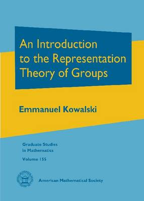 An Introduction to the Representation Theory of Groups - Graduate Studies in Mathematics (Hardback)