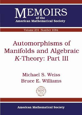 Automorphisms of Manifolds and Algebraic $K$-Theory: Part III - Memoirs of the American Mathematical Society (Paperback)