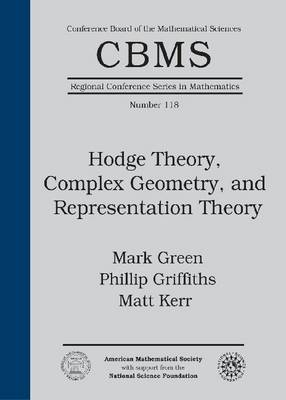 Hodge Theory, Complex Geometry, and Representation Theory - CBMS Regional Conference Series in Mathematics (Paperback)