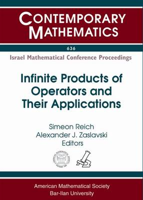Infinite Products of Operators and Their Applications - Contemporary Mathematics (Paperback)