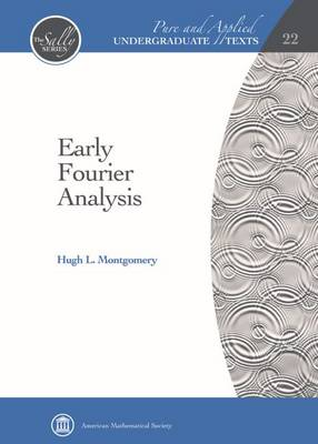 Early Fourier Analysis - Pure and Applied Undergraduate Texts (Hardback)