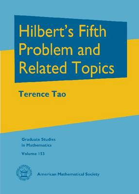Hilbert's Fifth Problem and Related Topics - Graduate Studies in Mathematics (Hardback)