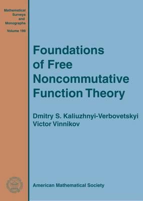 Foundations of Free Noncommutative Function Theory - Mathematical Surveys and Monographs (Hardback)