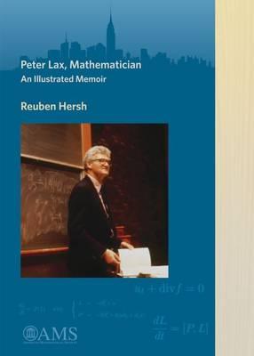 Peter Lax, Mathematician: An Illustrated Memoir (Paperback)