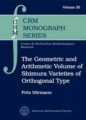 The Geometric and Arithmetic Volume of Shimura Varieties of Orthogonal Type - CRM Monograph Series (Hardback)