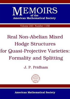 Real Non-Abelian Mixed Hodge Structures for Quasi-Projective Varieties: Formality and Splitting - Memoirs of the American Mathematical Society (Paperback)