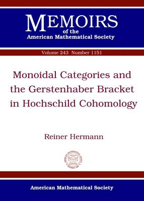 Monoidal Categories and the Gerstenhaber Bracket in Hochschild Cohomology - Memoirs of the American Mathematical Society (Paperback)