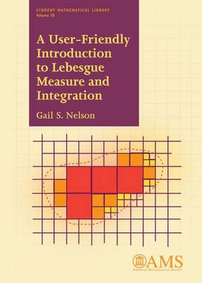 A User-Friendly Introduction to Lebesgue Measure and Integration - Student Mathematical Library (Paperback)