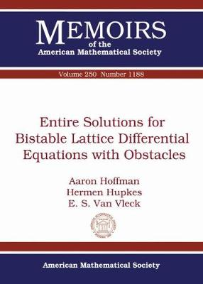 Entire Solutions for Bistable Lattice Differential Equations with Obstacles - Memoirs of the American Mathematical Society (Paperback)