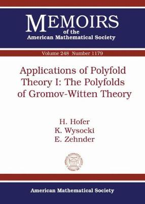 Applications of Polyfold Theory I: The Polyfolds of Gromov-Witten Theory - Memoirs of the American Mathematical Society (Paperback)