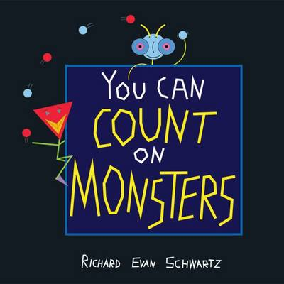 You Can Count on Monsters: The First 100 Numbers and Their Characters (Paperback)