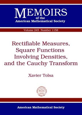 Rectifiable Measures, Square Functions Involving Densities, and the Cauchy Transform - Memoirs of the American Mathematical Society (Paperback)