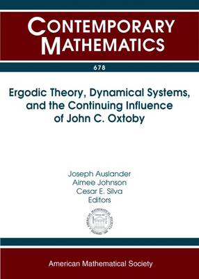 Ergodic Theory, Dynamical Systems, and the Continuing Influence of John C. Oxtoby - Contemporary Mathematics (Paperback)