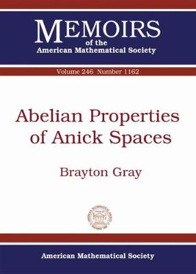 Abelian Properties of Anick Spaces - Memoirs of the American Mathematical Society (Paperback)
