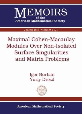 Maximal Cohen-Macaulay Modules Over Non-Isolated Surface Singularities and Matrix Problems - Memoirs of the American Mathematical Society (Paperback)