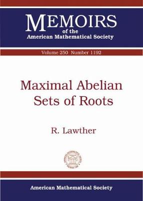 Maximal Abelian Sets of Roots - Memoirs of the American Mathematical Society (Paperback)