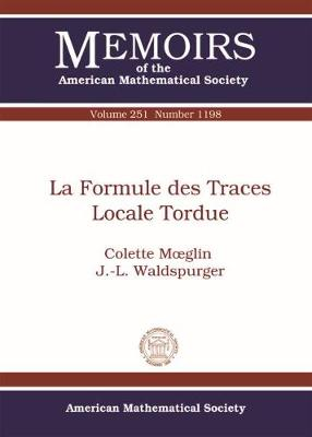 La Formule des Traces Locale Tordue - Memoirs of the American Mathematical Society (Paperback)