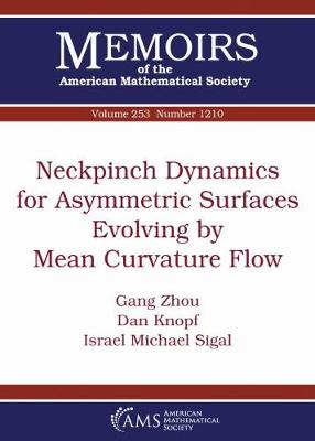 Neckpinch Dynamics for Asymmetric Surfaces Evolving by Mean Curvature Flow - Memoirs of the American Mathematical Society (Paperback)