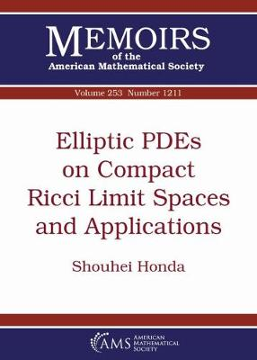 Elliptic PDEs on Compact Ricci Limit Spaces and Applications - Memoirs of the American Mathematical Society (Paperback)
