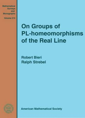 On Groups of PL-homeomorphisms of the Real Line - Mathematical Surveys and Monographs (Hardback)