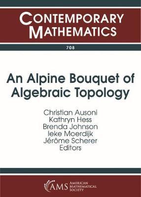 An Alpine Bouquet of Algebraic Topology - Contemporary Mathematics (Paperback)