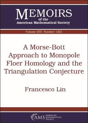 A Morse-Bott Approach to Monopole Floer Homology and the Triangulation Conjecture - Memoirs of the American Mathematical Society (Paperback)