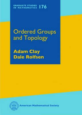 Ordered Groups and Topology - Graduate Studies in Mathematics (Hardback)