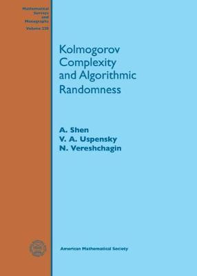 Kolmogorov Complexity and Algorithmic Randomness - Mathematical Surveys and Monographs (Hardback)