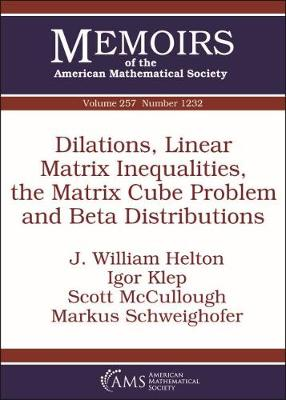 Dilations, Linear Matrix Inequalities, the Matrix Cube Problem and Beta Distributions - Memoirs of the American Mathematical Society (Paperback)