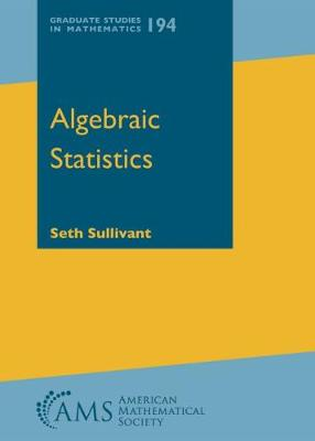 Algebraic Statistics - Graduate Studies in Mathematics (Hardback)
