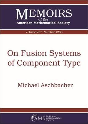 On Fusion Systems of Component Type - Memoirs of the American Mathematical Society (Paperback)