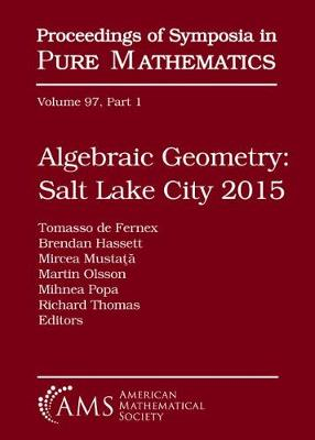 Algebraic Geometry Salt Lake City 2015 (Parts 1 and 2) - Proceedings of Symposia in Pure Mathematics (Hardback)