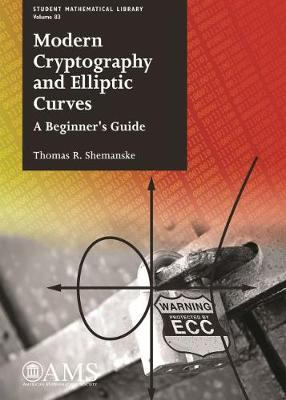 Modern Cryptography and Elliptic Curves: A Beginner's Guide - Student Mathematical Library (Paperback)