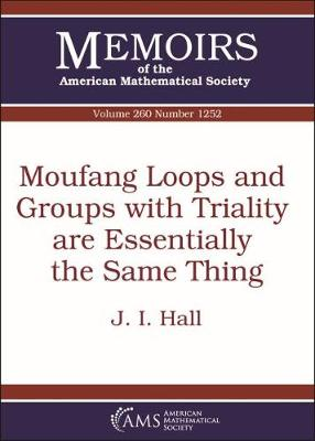 Moufang Loops and Groups with Triality are Essentially the Same Thing - Memoirs of the American Mathematical Society (Paperback)