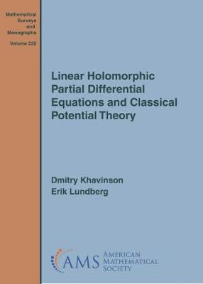 Linear Holomorphic Partial Differential Equations and Classical Potential Theory - Mathematical Surveys and Monographs (Hardback)